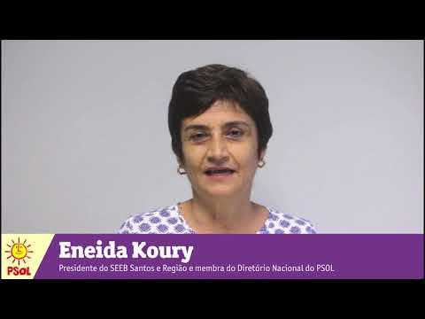 [Eneida Koury | Presidente do SEEB Santos e Região e membra do Diretório Nacional do PSOL]