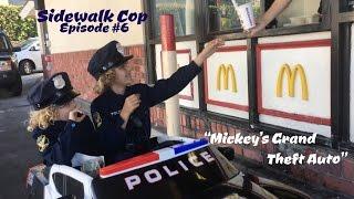 Sidewalk Cop - Episode 6 - Mickey's Grand Theft Auto