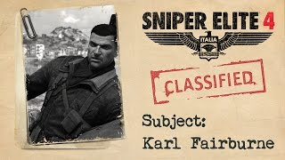 "Sniper Elite 4 - ""Karl Fairburne"" Trailer"
