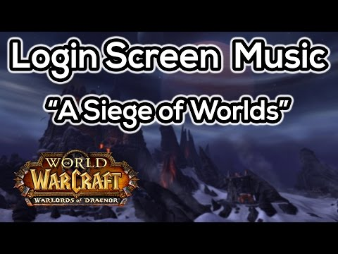 WoW: Warlords of Draenor Theme (Login Screen Music) [Soundtrack]