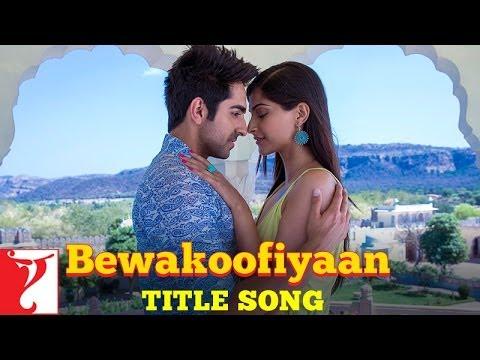 Bewakoofiyaan - Title Song