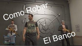 COMO ''robar'' EL BANCO CENTRAL EN GTA V ONLINE V 1.06