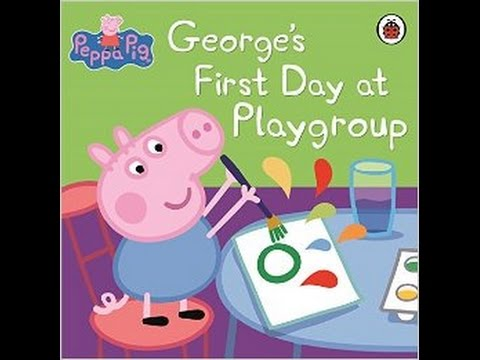 George's first day at Playgroup! PEPPA PIG!