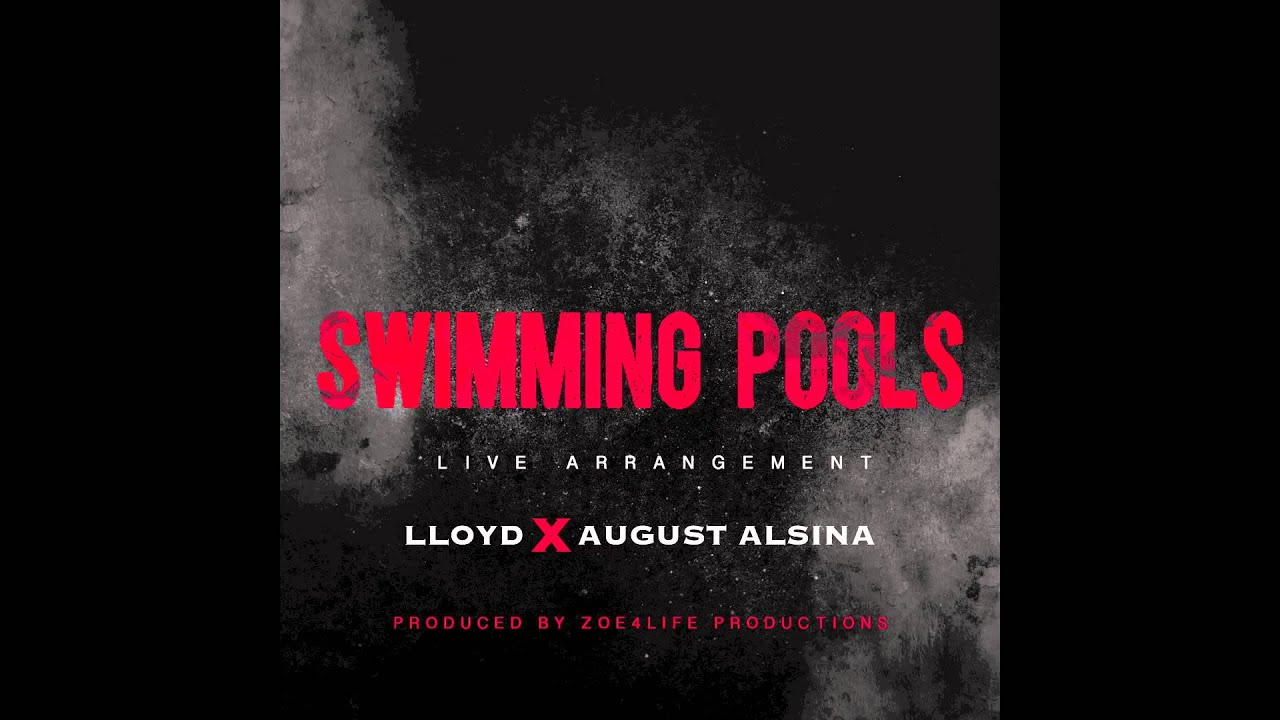 lloyd swimming pools remix ft august alsina live arrangement youtube