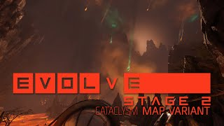 Evolve - Cataclysm