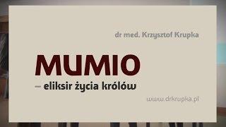 Sekret Mumio - eliksir życia królów - dr med. Krzysztof Krupka - wykład w Akademii Twórczego Życia.