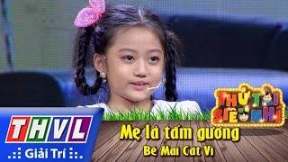 THVL | Thử tài siêu nhí - Tập 5: Mẹ là tấm gương - Bé Mai Cát Vi