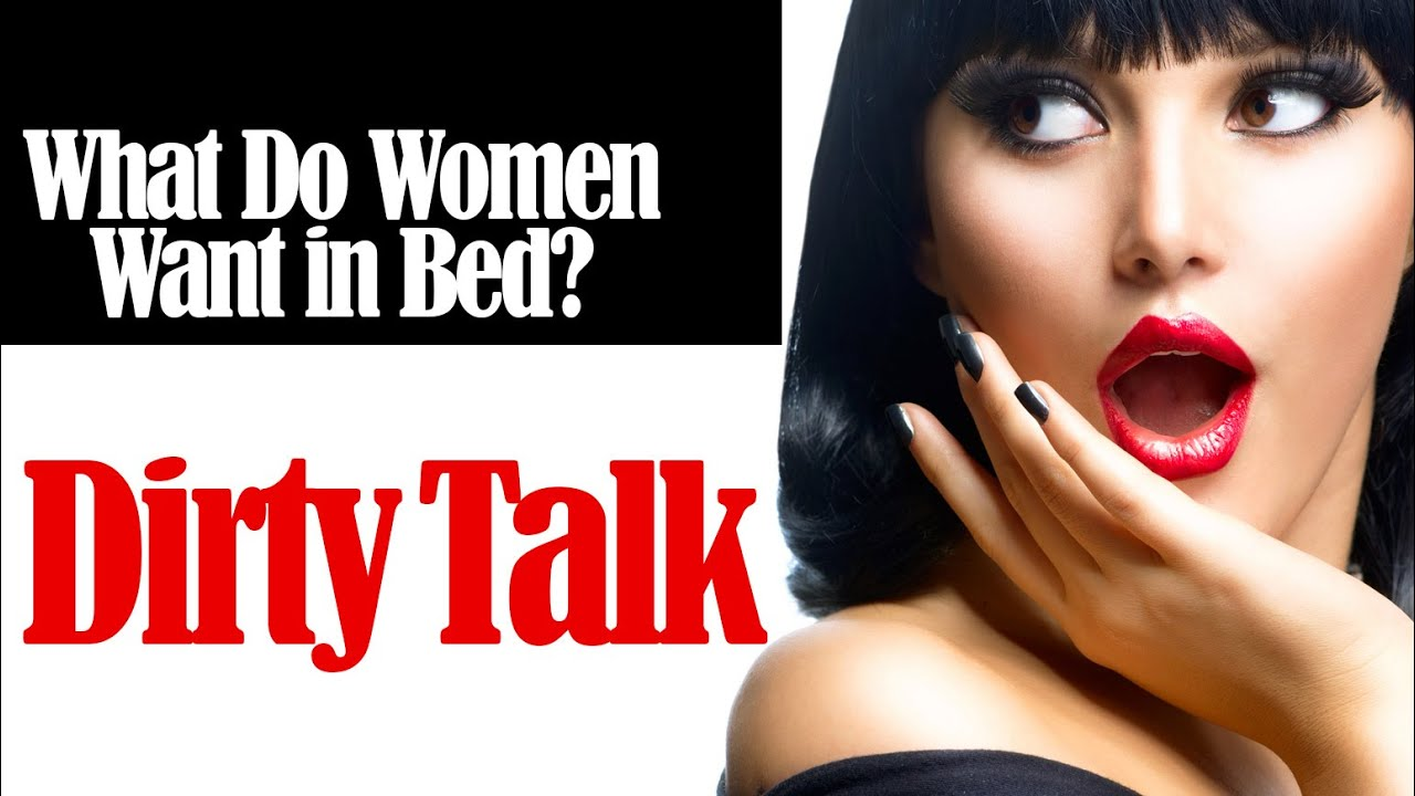 What Do Women Want In Bed: Dirty Talk - YouTube
