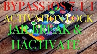 BYPASS ACTIVATION LOCK / HACTIVATE & JAILBREAK IOS 7.1.1