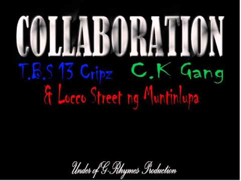 Locco Street ng Muntinlupa, TBS13 & C.K Gang Collaboration (G-RHYMES PRODUCTION)