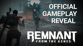 Remnant: From the Ashes - Gameplay Reveal