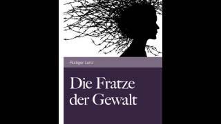 Die Fratze der Gewalt, Rüdiger Lenz, (Kulturstudio Exclusiv, Hörbuch, 2013