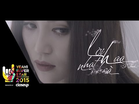 Lời Hứa Nhạt Nhòa | Sĩ Thanh | Yeah1 Superstar (Official MV)