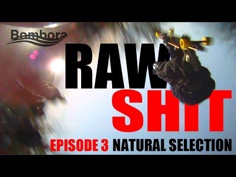 RAW SHIT EP3 - NATURAL SELECTION
