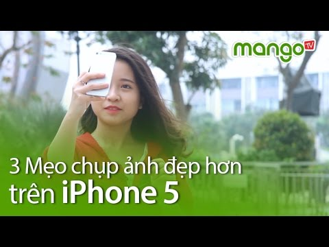 3 Bí quyết chụp ảnh đẹp hơn với iPhone - MangoTV
