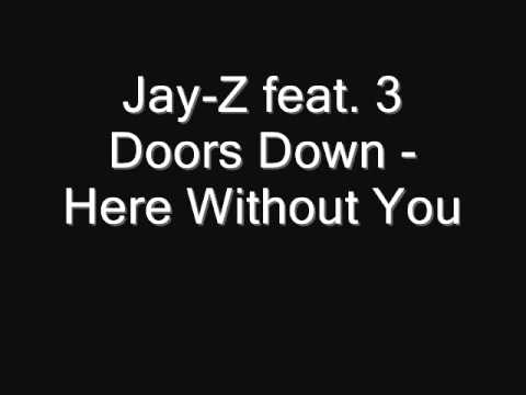 Jay-Z feat. 3 Doors Down - Here Without You + Lyrics