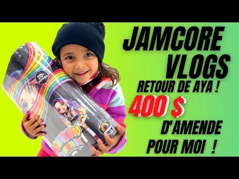 JamCore VLOGS : Le Retour de AYA + Je recois 400 $ D'AMENDE !