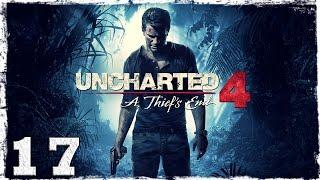 [PS4] Uncharted 4. #17: Самая. Безумная. Погоня.