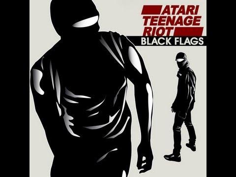 Atari Teenage Riot - Black Flags (1st edit 2011/9/3)