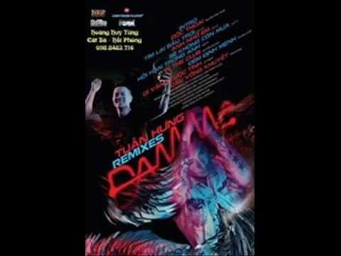 Tuấn Hưng 2014 - Album Đam Mê Remix - DJ Hoàng Anh Mix - Tùng Cát Bà Upload