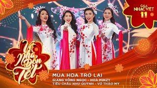Mùa Hoa Trở Lại - Giang Hồng Ngọc, Hòa Minzy, Như Quỳnh, Vũ Thảo My | Gala Nhạc Việt 11 (Official)