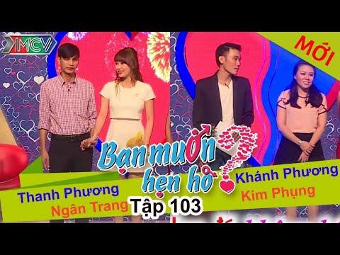 BẠN MUỐN HẸN HÒ - Tập 103 | Thanh Phương - Ngân Trang | Khánh Phương - Kim Phụng | 04/10/2015