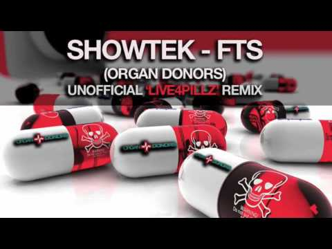 "SHOWTEK - FTS (Fuck the System) (ORGAN DONORS ""LIVE4PILLZ"" Remix)"