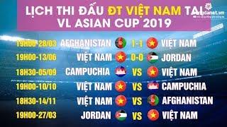 VL Asian Cup 2019: Lịch thi đấu ĐTQG Việt Nam