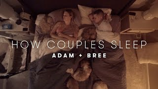 Adam & Bree's Story | How Couples Sleep | Cut