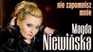 Magda Niewińska - Nie zapomnisz mnie