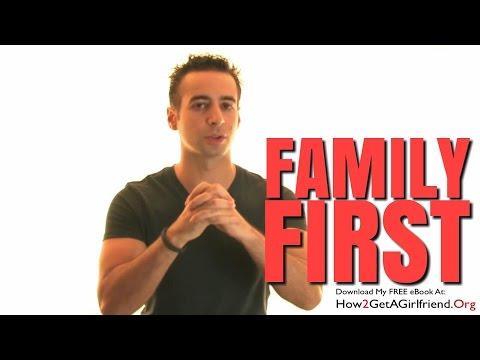 Why Family Comes First (How To Be A Real Man)