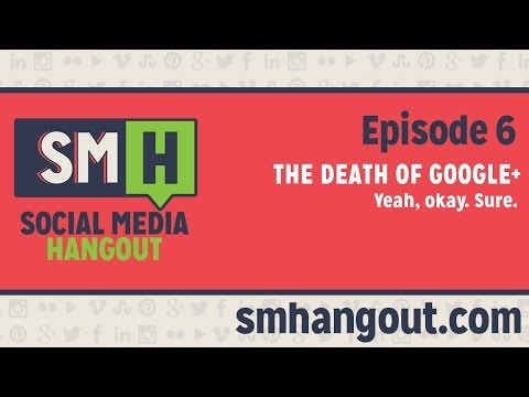 It's the End of Google+ As We Know It.... Or Not - Social Media Hangout #6