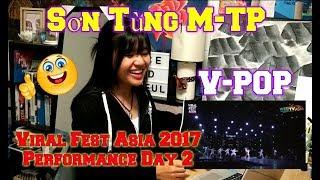 Sơn Tùng M-TP - Viral Fest Asia 2017 Performance Day 2 (Reaction)