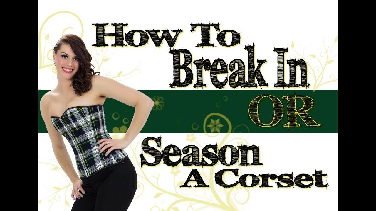 How to break in a corset