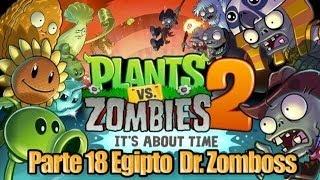 Plants Vs Zombies 2 Parte 18 Egipto Dr. Zomboss