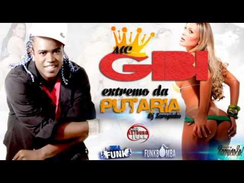 MC GIBI - EXTREMO DA PUTARIA ( DJ XAROPINHO ) 2013