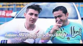 ADRIAN MINUNE & DESANTO - BMW 2013 (OFFICIAL VIDEO HD)