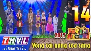 THVL | Thử tài siêu nhí 2017 – Tập 14