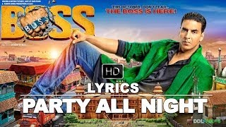 Boss (2013) Hindi Movie Party All Night Lyrics Video