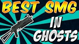 "Call of Duty: Ghosts - ""BEST SMG"" In Cod Ghosts (BEST MULTIPLAYER WEAPON)"