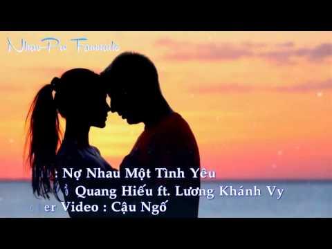 Nợ Nhau Một Tình Yêu   Hồ Quang Hiếu ft  Lương Khánh Vy FanMade   YouTube