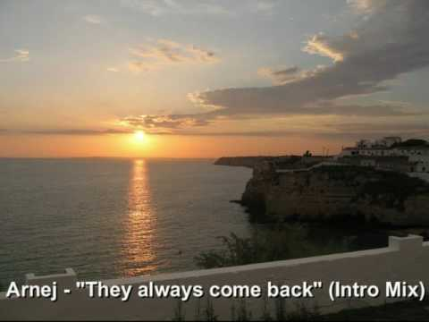 Arnej - They always come back (Intro Mix)