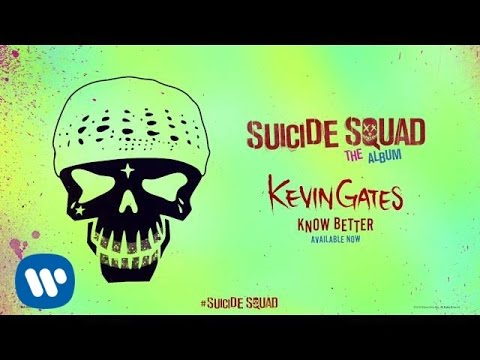 Kevin Gates - Know Better (From Suicide Squad: The Album) [Official Audio],
