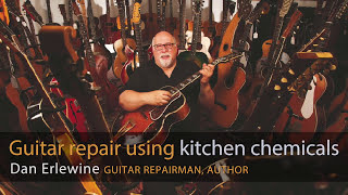 Watch the Trade Secrets Video, Guitar repair using kitchen chemicals