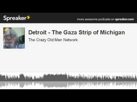 Detroit - The Gaza Strip of Michigan (made with Spreaker)