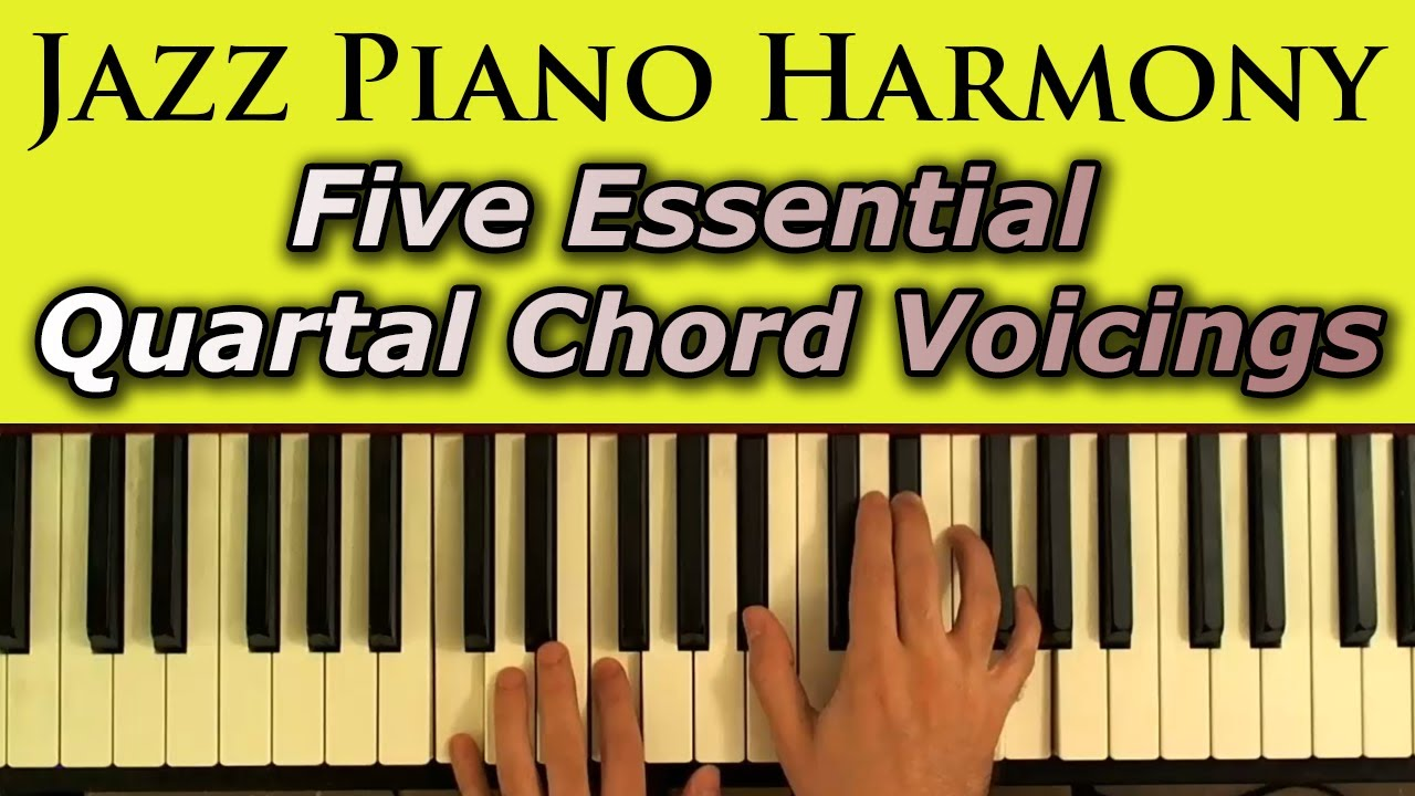 Jazz Piano Harmony: Five Essential Quartal Chord Voicings - YouTube