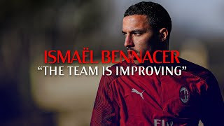 "Interview | Bennacer: ""The team is improving"""