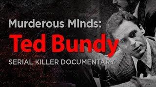 Murderous Minds: Ted Bundy   Serial Killer Documentary