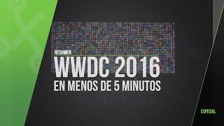 Lo mejor de la WWDC 2016 en menos de 5 minutos