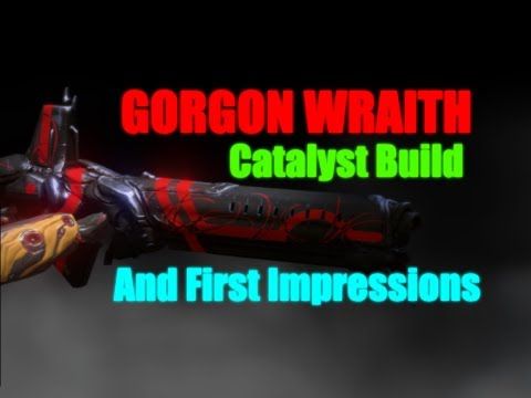 Gorgon Wraith - Catalyst Build and First Impressions
